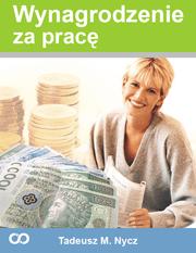 Wynagrodzenie za prace - Wynagrodzenie za pracę Tadeusz M. Nycz