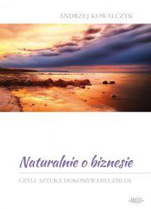 Naturalnie o biznesie 217x300 - Naturalnie o biznesie Andrzej Kowalczyk