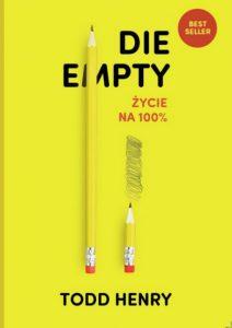 Die empty 212x300 - Die empty - życie na 100% Todd Henry