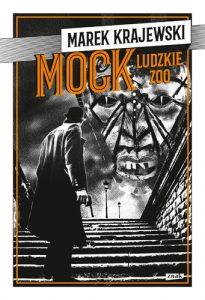 Mock. Ludzkie zoo 205x300 - Mock. Ludzkie zoo Marek Krajewski