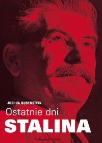 Ostatnie dni Stalina - Ostatnie dni Stalina Joshua Rubenstein