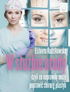 W sluzbie urody 230x300 - W służbie urody czyli co naprawdę może poprawić chirurg plastyk Elżbieta Radzikowska