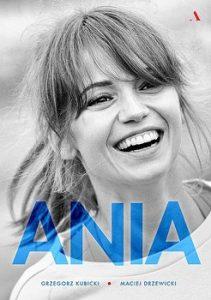 Biografia Anny Przybylskiej 211x300 - Ania. Biografia Anny Przybylskiej Grzegorz Kubicki Maciej  Drzewicki