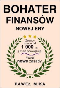 Bohater Finansow Nowej Ery 204x300 - Bohater Finansów Nowej Ery Paweł Mika