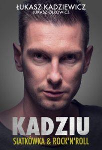 Kadziu 205x300 - Kadziu. Siatkówka i rock'n'roll Łukasz Kadziewicz Łukasz  Olkowicz