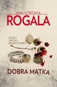 Dobra matka 197x300 - Dobra matka Małgorzata Rogala