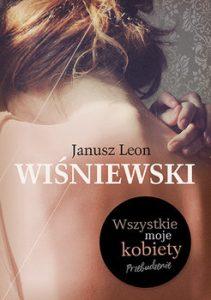 Wszystkie moje kobiety 211x300 - Wszystkie moje kobiety Janusz Leon Wiśniewski