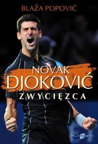 Novak Djokovic - Novak Djoković. Zwycięzca Blaža Popović