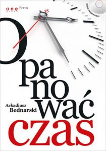 Opanowac czas 210x300 - Opanować czas Arkadiusz Bednarski