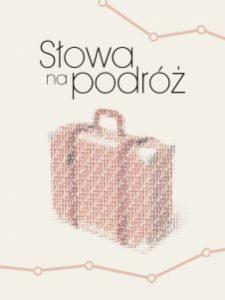 SlOWA NA PODRoz 225x300 - Darmowy ebook SŁOWA NA PODRÓŻ