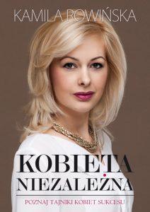 Kobieta niezalezna 212x300 - Kobieta niezależna Kamila Rowińska