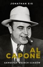 Al Capone - Al Capone Gangster wszechczasów Eig Jonathan