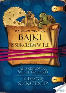 Bajki z sukcesem w tle 212x300 - Bajki z sukcesem w tle Sławomir Żbikowski