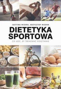 Dietetyka sportowa 207x300 - Dietetyka sportowa Co jeść by trenować efektywnie Justyna Mizera Krzysztof Mizera