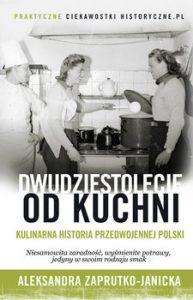 Dwudziestolecie od kuchni 193x300 - Dwudziestolecie od kuchni Aleksandra Zaprutko-Janicka