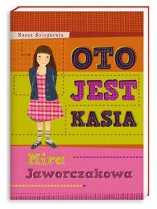 Oto jest Kasia 225x300 - Oto jest KasiaMira Jaworczakowa