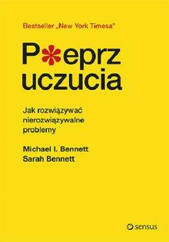 Pieprz uczucia - Pieprz uczucia Jak rozwiązywać nierozwiązywalne problemyBennett Michael Bennett Sarah