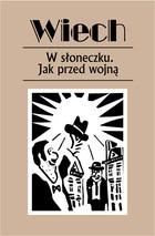 W sloneczku - W słoneczku Jak przed wojnąStefan Wiech Wiechecki