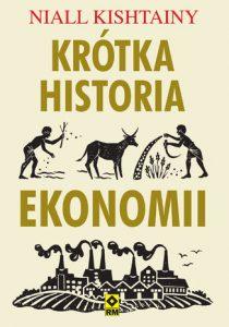 Krotka historia ekonomii 210x300 - Krótka historia ekonomiiNiall Kishtainy