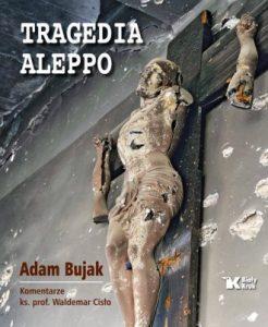 Tragedia Aleppo 246x300 - Tragedia Aleppo Adam Bujak Waldemar Cisło