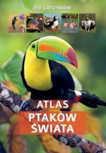 Atlas ptakow swiata 209x300 - Atlas ptaków świata 250 gatunków  Kamila Twardowska Jacek Twardowski