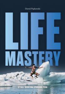 Life Mastery 208x300 - Life Mastery Sztuka tworzenia epickiego życia Dawid Piątkowski
