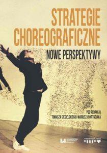 Strategie choreograficzne 210x300 - Strategie choreograficzne Nowe perspektywy Tomasz Ciesielski Mariusz Bartosiak