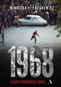 1968. Czasy nadchodza nowe 211x300 - 1968 Czasy nadchodzą noweCezary Łazarewicz Ewa Winnicka