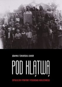 Pod klatwa 213x300 - Pod klątwą Społeczny portret pogromu kieleckiego Tokarska-Bakir Joanna
