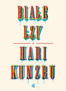 Biale lzy 219x300 - Białe łzy Hari Kunzru