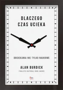 Dlaczego czas ucieka 210x300 - Dlaczego czas ucieka Alan Burdick