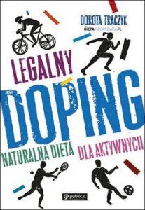 Legalny doping 207x300 - Legalny doping Naturalna dieta dla aktywnych Dorota Traczyk