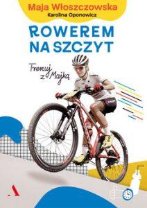 Rowerem na szczyt 212x300 - Rowerem na szczytMaja Włoszczowska Karolina Oponowicz