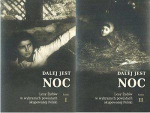 Dalej jest noc 300x226 - Dalej jest noc. Losy Żydów w wybranych powiatach okupowanej Polski. Tom 1-2