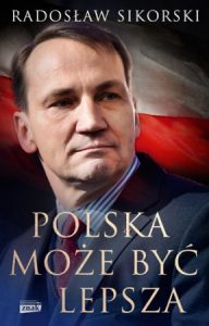 Polska moze byc lepsza 192x300 - Polska może być lepszaRadosław Sikorski