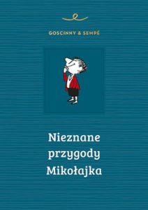 Nieznane przygody Mikolajka 212x300 - Nieznane przygody Mikołajka Rene Goscinny Jean Jacques Sempe