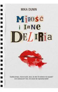 Milosc i inne deliria 190x300 - Miłość i inne deliriaMika Dunin