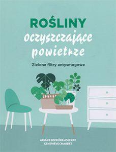Rosliny oczyszczajace powietrze 228x300 - Rośliny oczyszczające powietrze Boixiere-Asseray Ariene Chaudet Genevieve