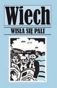 Wisla sie pali 193x300 - Wisła się paliStefan Wiechecki Wiech