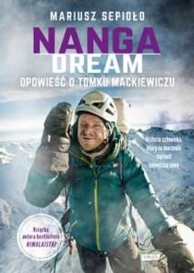 Nanga Dream. Opowiesc o Tomku Mackiewiczu 213x300 - Nanga Dream opowieść o Tomku Mackiewiczu Mariusz Sepioło