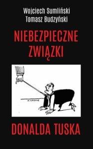 Niebezpieczne zwiazki Donalda Tuska 187x300 - Niebezpieczne związki Donalda Tuska Wojciech Sumliński Tomasz Budzyński