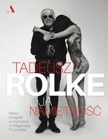 Tadeusz Rolke - Tadeusz Rolke Moja namiętnośćTadeusz Rolke Małgorzata Purzyńska