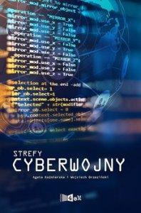 Strefy cyberwojny 198x300 - Strefy cyberwojny Wojciech Brzeziński Agata Kaźmierska