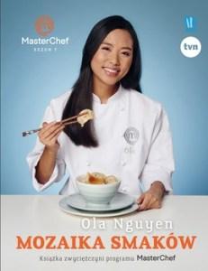 Mozaika smakow 231x300 - Mozaika Smaków Książka Zwyciężczyni Programu MasterChef  Ola Nguyen