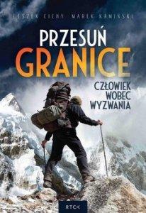 Przesun granice 206x300 - Przesuń Granice Człowiek wobec wyzwania Marek Kamiński Leszek Cichy