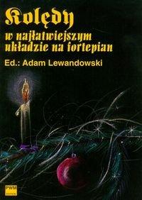 Koledy w najlatwiejszym ukladzie na fortepian - Kolędy w najłatwiejszym układzie na fortepian Adam Lewandowski
