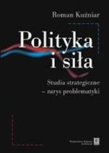 POLITYKA I SIlA 214x300 - Polityka i siłaRoman Kuźniar