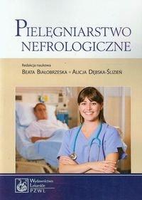 Pielegniarstwo nefrologiczne - Pielęgniarstwo nefrologiczneBeata Białobrzeska Alicja Dębska-Ślizień