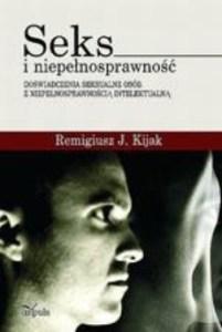SEKS I NIEPElNOSPRAWNOsc 201x300 - Seks i niepełnosprawność Remigiusz J Kijak