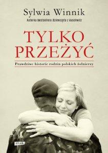 Tylko przezyc 211x300 - Tylko przeżyć Prawdziwe historie rodzin polskich żołnierzySylwia Winnik